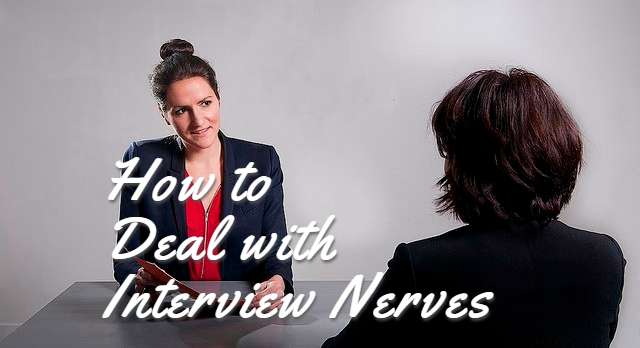 how to deal with interview nerves