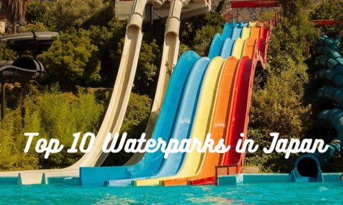 Top 10 Water parks in Japan