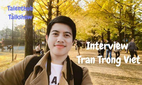 Talenthub Talkshow: Interview Tran Trong Viet