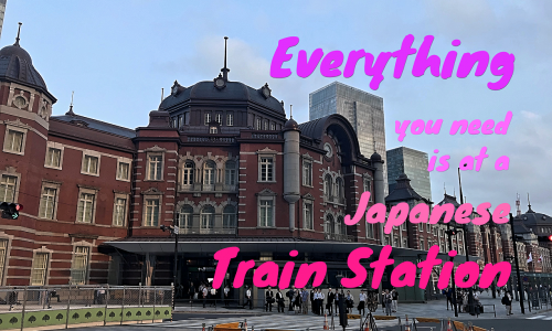 everything you need is at a Japanese train station