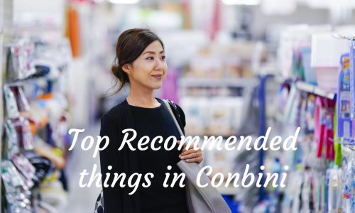 Top Recommended things in Conbini