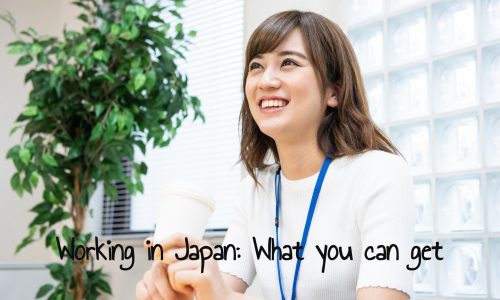 Working in JP: What you can get